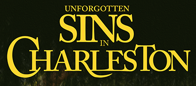 Unforgotten Sins in Charleston